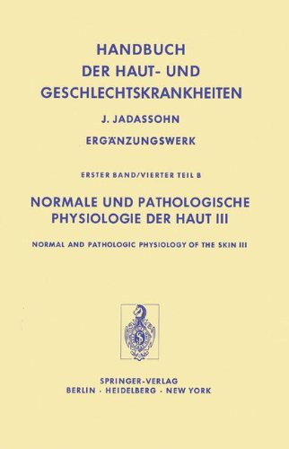 Normale und Pathologische Physiologie der Haut III / Normal and Pathologic Physiology of the Skin III (Handbuch der Haut- und Geschlechtskrankheiten. Ergänzungswerk)