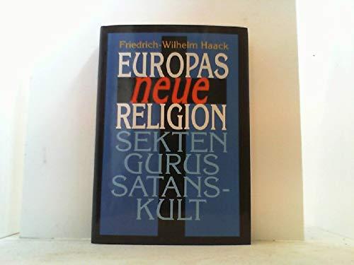 Europas neue Religion. Sekten, Gurus, Satanskult