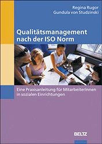 Qualitätsmanagement nach der ISO Norm: Eine Praxisanleitung für Mitarbeiterinnen in sozialen Einrichtungen Taschenbuch – 1. März 2003 Regina Rugor Gundula von Studzinski Beltz 3407558805