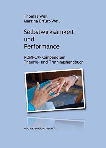 Selbstwirksamkeit und Performance: ROMPC-Kompendium. Theorie- und Trainingshandbuch