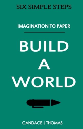 Build A World:: From Imagination To Page (Six Simple Steps) (Volume 3) ebook
