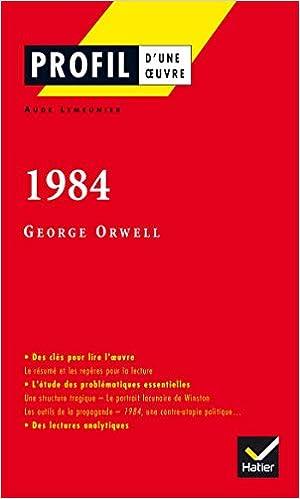 Profil D Une Oeuvre 1984 George Orwell Amazon Fr Lemeunier Aude Orwell Georges Decote Georges Livres