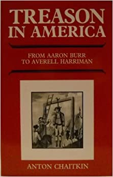Treason in America: From Aaron Burr to Averell Harriman