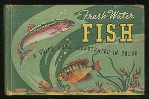 Fresh Water Fish: A Guide Book Illustrated in Color
