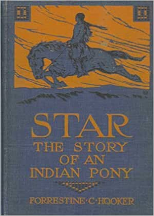Laden Sie online Bücher ipad Star: The Story of an Indian Pony PDF RTF B000P8WQ90