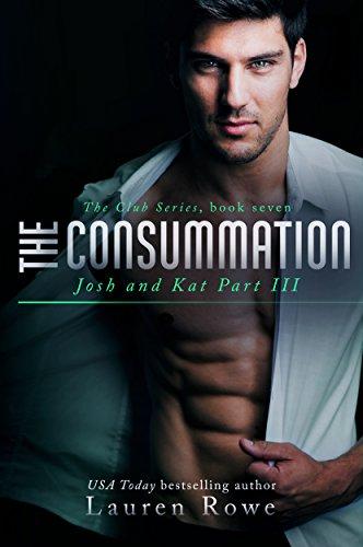 (Consummation: Josh & Kat Trilogy, Part III (The Club Series Book 7) )