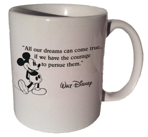 """Mickey Mouse Disney """"All Our Dreams Can Come True...if We Have the Courage to Pursue Them"""" Quote Coffee Tea Ceramic Mug 11 Oz"""