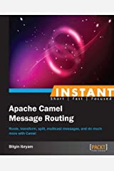 Instant Apache Camel Message Routing Kindle Edition