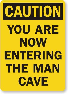 Caution You Are Now Entering The Man Cave Sign 24 x 18