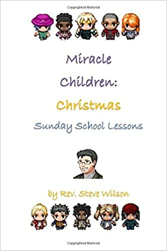 miracle children christmas sunday school lessons rev stephen r wilson 9781481985284 amazoncom books
