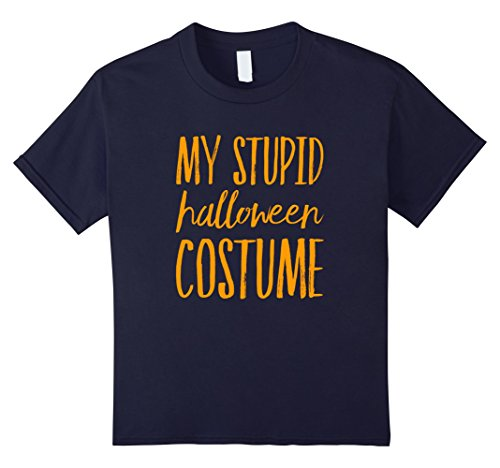 (Kids Stupid Halloween Costume Funny T-shirt Shirt Tee Men Women 10)