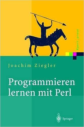Programmieren lernen mit Perl (Xpert.press) (German Edition)