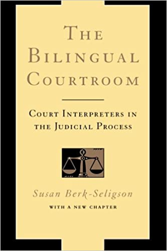The Bilingual Courtroom: Court Interpreters in the Judicial Process ...