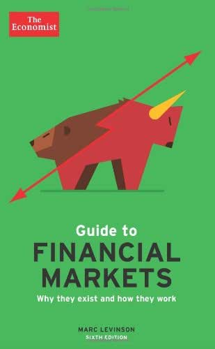 The Economist Guide to Financial Markets: Why they exist and how they work (Economist Books)