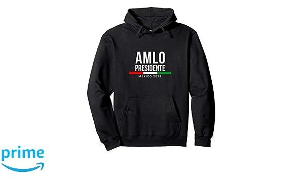 Amazon.com: AMLO Elecciones Mexico 2018 AMLO Presidente Hoodie Gift: Clothing