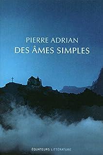 Des âmes simples, Adrian, Pierre