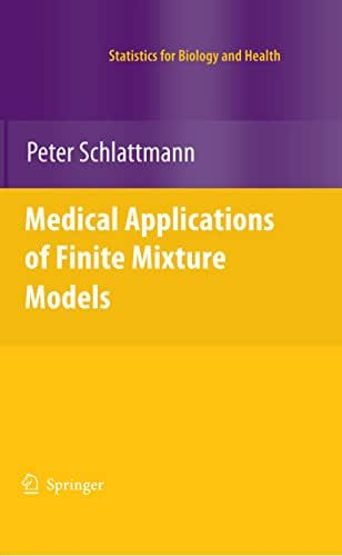 Medical Applications of Finite Mixture Models (Statistics for Biology and Health)