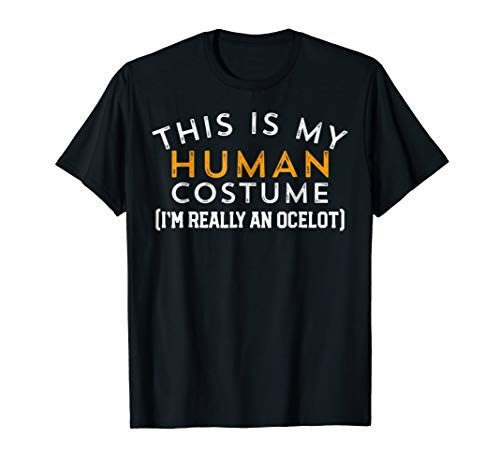 Funny This Is My Human Costume An Ocelot T-Shirt Gift