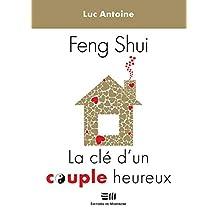 Feng Shui  La clé d'un couple heureux (French Edition)