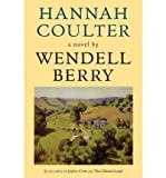img - for BY Berry, Wendell ( Author ) [{ Hannah Coulter [ HANNAH COULTER ] By Berry, Wendell ( Author )Sep-30-2005 Paperback By Berry, Wendell ( Author ) Sep - 30- 2005 ( Paperback ) } ] book / textbook / text book