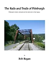 The Rails and Trails of Pittsburgh Paperback