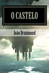O Castelo: Dois Mundos Em Conflito (Portuguese Edition) Paperback
