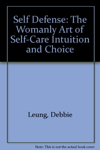 Self Defense: The Womanly Art of Self-Care Intuition and Choice