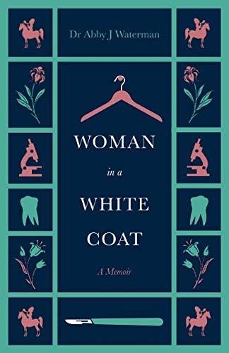 Woman in a White Coat: A memoir