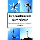 Auto-construire une micro éolienne (French Edition)