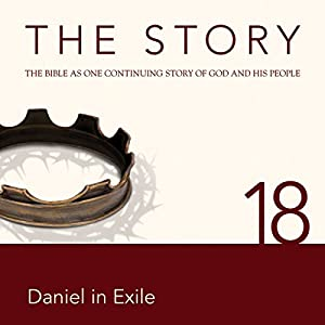 The Story, NIV: Chapter 18 - Daniel in Exile Audiobook
