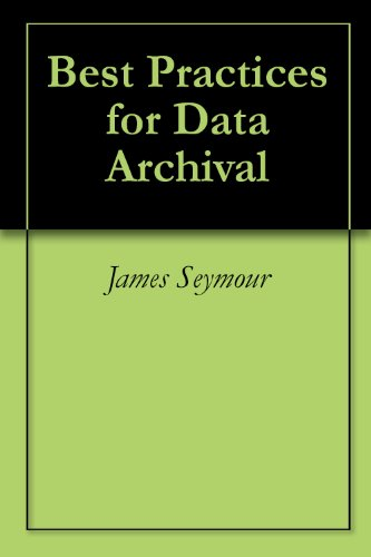 Best Practices for Data Archival (Database Archiving Best Practices)