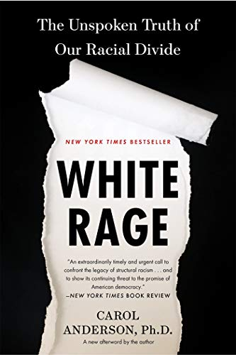 White Rage: The Unspoken Truth of Our Racial Divide (First African American In The Supreme Court)