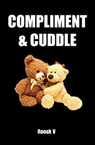 Compliment & Cuddle: The Beta Male Method To Getting Laid (Single)