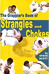 The Grappler's Book of Strangles and Chokes Unknown Binding
