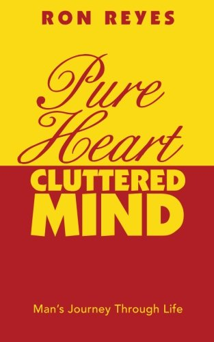 Pure Heart Cluttered Mind: Man's Journey Through Life pdf