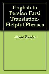 English to Persian Farsi Translation- Helpful Phrases (English Edition)