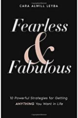Fearless & Fabulous: 10 Powerful Strategies for Getting Anything You Want in Life Paperback