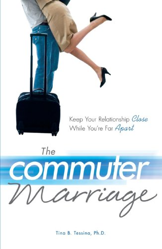 The Commuter Marriage: Keep Your Relationship Close While You're Far Apart
