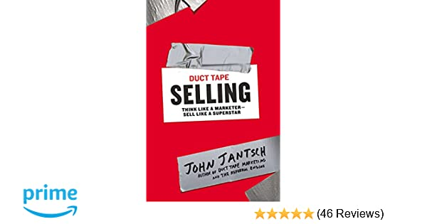 Duct tape selling think like a marketer sell like a superstar john duct tape selling think like a marketer sell like a superstar john jantsch 9781591846338 amazon books malvernweather Gallery