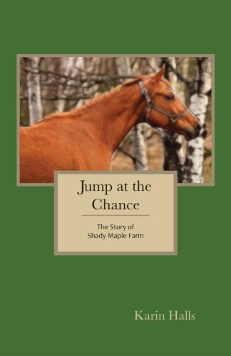 Jump at the Chance: The Story of Shady Maple Farm PDF