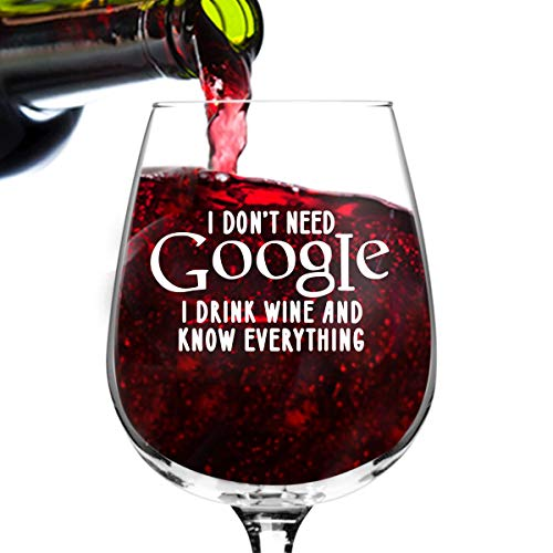 3c4bcc961 I Don't Need Google Funny Wine Glass Gifts for Women- Premium Birthday Gift