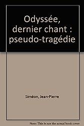 Odyssée, dernier chant : pseudo-tragédie