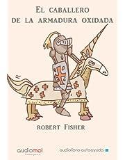 El Caballero De La Armadura Oxidada/ the Knight in Rusty Armour