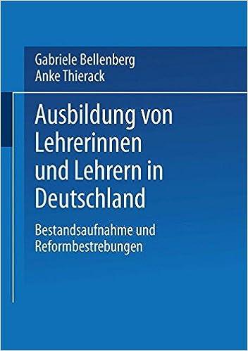 Book Ausbildung von Lehrerinnen und Lehrern in Deutschland: Bestandsaufnahme und Reformbestrebungen (German Edition)