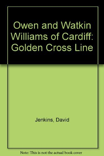 Owen and Watkin Williams of Cardiff: Golden Cross Line