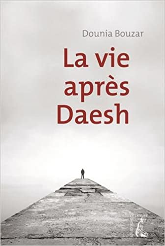 La vie après DAESH - Dounia Bouzar