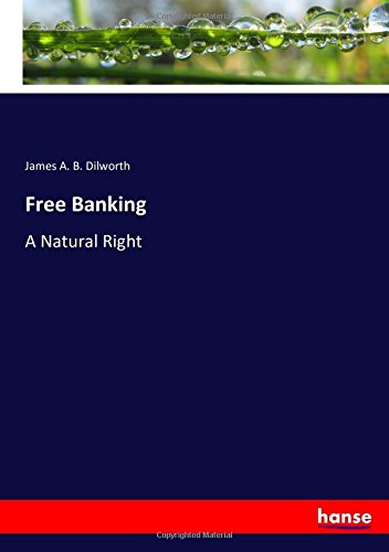 Free Banking: A Natural Right ebook