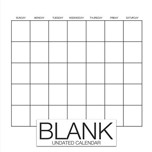 Calendar Blank Pages - Blank Undated Calendar: Undated Monthly Calendar Book - 12-Months Blank White Create Your Own DIY Calendar (Blank Calendars & Scrapbook Calendars)
