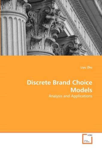Discrete Models - Discrete Brand Choice Models: Analysis and Applications