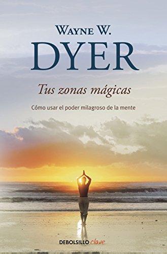 Tus zonas magicas / Real Magic  [Dyer, Wayne W.] (Tapa Blanda)
